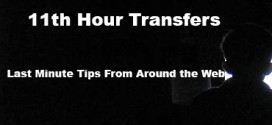 11th Hour Transfer Tips – Round 20