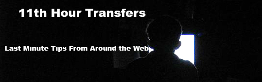 11th Hour Transfer Tips – Round 10